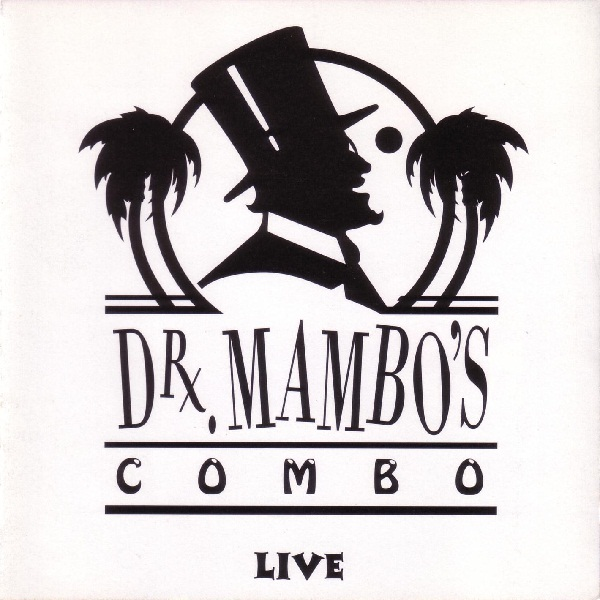 Dr Mambo's Combo - Live